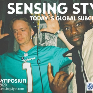 Symposium: Sensing Style: Today's Global Subcultures